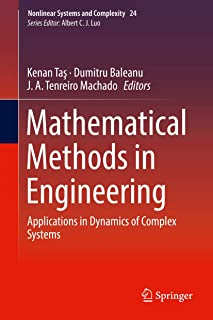 Mathematical Methods in Engineering: Applications in Dynamics of Complex Systems (Nonlinear Systems and Complexity Book 24)
