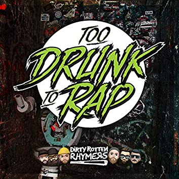 Too Drunk to Rap