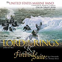 The United States Marine Band Live in Concert Series, Vol. 1: Lord of the Rings & Firebird Suite by The Presidents Own United States Marine Band (2001-01-01)