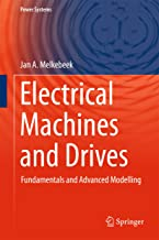 Electrical Machines and Drives: Fundamentals and Advanced Modelling (Power Systems)