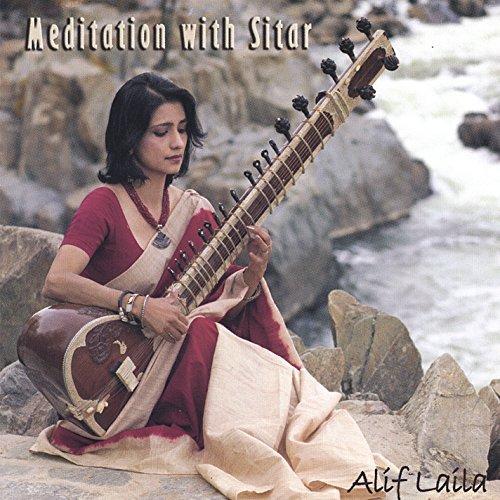 Meditation with Sitar by Alif Laila (2005-08-26)