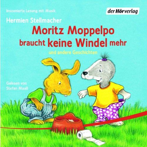 Moritz Moppelpo braucht keine Windel mehr und andere Geschichten                   Autor:                                                                                                                                 Hermien Stellmacher                               Sprecher:                                                                                                                                 Stefan Maaß                      Spieldauer: 48 Min.     10 Bewertungen     Gesamt 4,6
