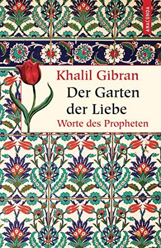 Der Garten der Liebe (Geschenkbuch Weisheit, Band 31)