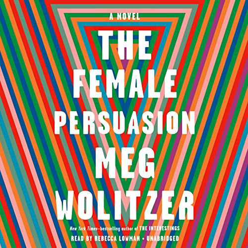 The Female Persuasion     A Novel              By:                                                                                                                                 Meg Wolitzer                               Narrated by:                                                                                                                                 Rebecca Lowman                      Length: 14 hrs and 49 mins     1,316 ratings     Overall 4.1