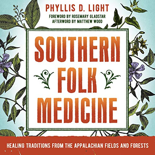 Southern Folk Medicine     Healing Traditions from the Appalachian Fields and Forests              By:                                                                                                                                 Phyllis D. Light                               Narrated by:                                                                                                                                 Melanie Taylor                      Length: 12 hrs and 55 mins     2 ratings     Overall 5.0
