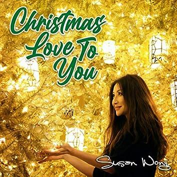 Christmas Love To You