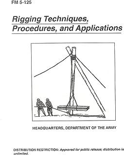 FM 5-125 Rigging Techniques, Procedures, and Applications