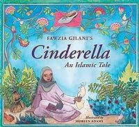 Cinderella: An Islamic Tale (Islamic Fairy Tales)