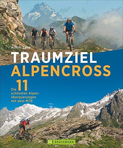 Alpencross Mountainbike: Die 11 schönsten Alpenüberquerungen mit dem MTB. Mountainbiketouren über die Alpen. Traum Alpenüberquerung mit dem ... Alpenüberquerungen mit dem Mountainbike