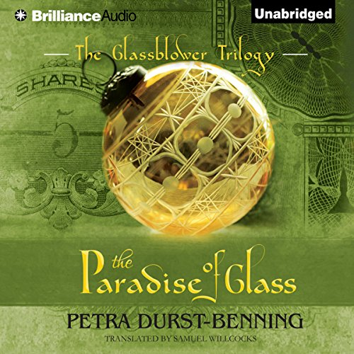 The Paradise of Glass     The Glassblower Trilogy, Book 3              By:                                                                                                                                 Petra Durst-Benning,                                                                                        Samuel Willcocks - translator                               Narrated by:                                                                                                                                 Kristin Watson Heintz                      Length: 10 hrs and 55 mins     499 ratings     Overall 4.3