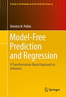 Model-Free Prediction and Regression: A Transformation-Based Approach to Inference (Frontiers in Probability and the Statistical Sciences)