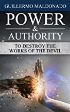 Power & Authority to Destroy the Works of the Devil