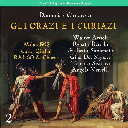 Cimarosa: Gli Orazi e i Curiazi, Vol. 2