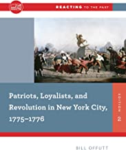 Patriots, Loyalists, and Revolution in New York City, 1775-1776 (Second Edition) (Reacting to the Past)