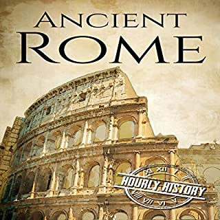 Ancient Rome: A History from Beginning to End cover art