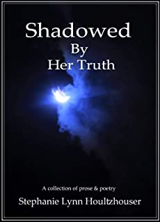 Shadowed By Her Truth (English Edition)