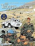Les Troupes Marines - Les soldats de la Liberté - 1931 - 1994
