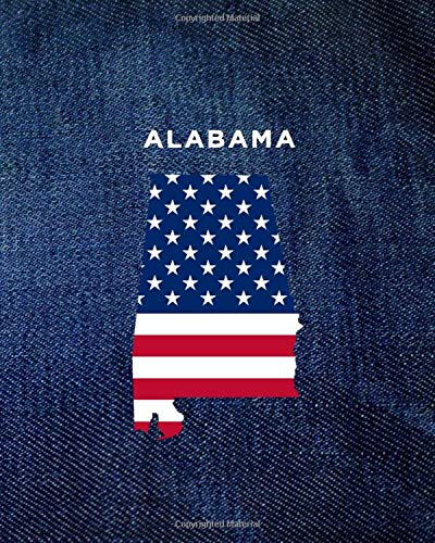ALABAMA: 8x10 wide ruled notebook : vintage denim jeans : USA Flag : The Great State of AL (USA 50 States Denim Jeans)