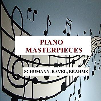 Piano Masterpieces - Schumann, Ravel, Brahms