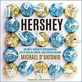 Hershey     Milton S. Hershey's Extraordinary Life of Wealth, Empire, and Utopian Dreams              By:                                                                                                                                 Michael D'Antonio                               Narrated by:                                                                                                                                 Jonathan Yen                      Length: 13 hrs and 34 mins     6 ratings     Overall 4.2