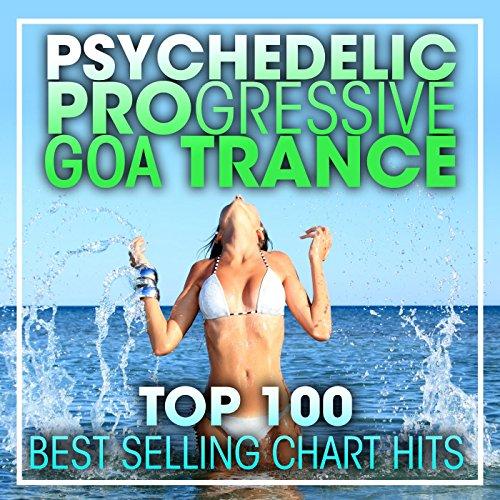 Psychedelic Progressive Goa Trance Top 100 90 Min DJ Set