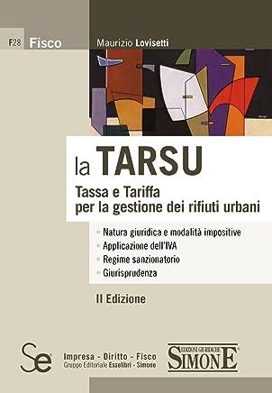 la TARSU: Tassa e Tariffa per la gestione dei rifiuti urbani - • Natura giuridica e modalità impositive • Applicazione dell'IVA • Regime sanzionatorio • Giurisprudenza (Fisco)