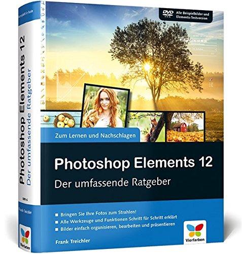 Photoshop Elements 12: Der umfassende Ratgeber