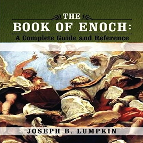 The Book of Enoch: A Complete Guide and Reference audiobook cover art