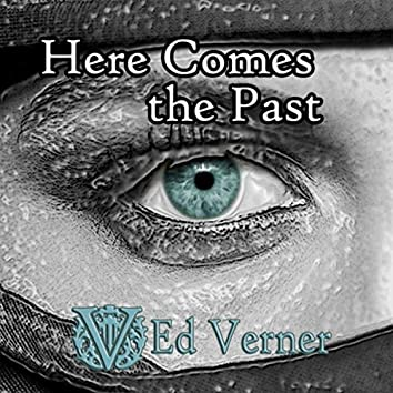 Here Comes the Past