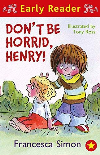 Don't Be Horrid, Henry! (Horrid Henry): Book 1 (Horrid Henry Early Reader)