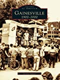 Gainesville: 1900-2000 (Images of America) (English Edition)