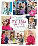 Pyjama Party!: de leukeste baby- en kinderpyama's naai je zelf
