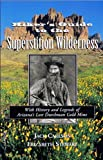 By Jack C. Carlson Hikers Guide to the Superstition Wilderness: With History and Legends of Arizona's Lost Dutchman Gol (4th Edition) [Paperback] -  Clear Creek Publishing (AZ)