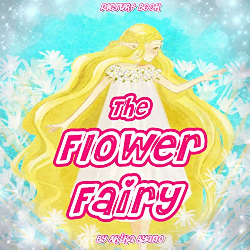 The Flower Fairy                   By:                                                                                                                                 Akika Ayano                               Narrated by:                                                                                                                                 Tiffany Marz                      Length: 4 mins     Not rated yet     Overall 0.0