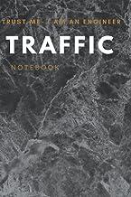Trust Me, I Am An Engineer: Traffic Notebook