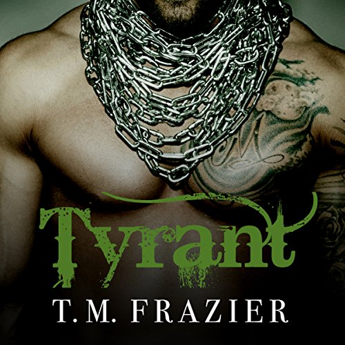 Tyrant     King Series #2              By:                                                                                                                                 T. M. Frazier                               Narrated by:                                                                                                                                 Molly Glenmore,                                                                                        Rob Shapiro                      Length: 7 hrs and 43 mins     1,434 ratings     Overall 4.7