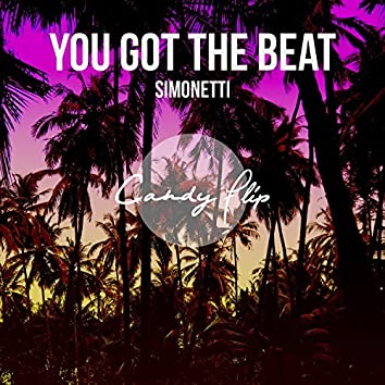 You Got The Beat