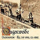 Ougenweide / All die weil ich mag von Ougenweide