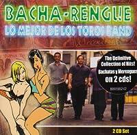 Bacha-Rengue: Lo Mejor De Los Toros Band