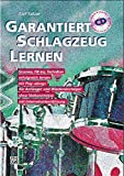 Garantiert Schlagzeug Lernen (Schlagzeugschule mit 2 Audio CDs und Internetunterstützung) - Olaf Satzer