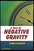 A Tale of Negative Gravity Illustrated
