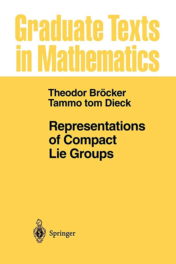 異邦人蚊吐き出すRepresentations of Compact Lie Groups (Graduate Texts in Mathematics)