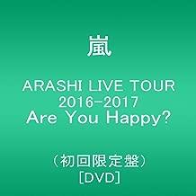 ARASHI LIVE TOUR 2016-2017 Are You Happy?(初回限定盤) [DVD]