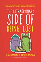 The Extraordinary Side of Being Lost: A heartwarming adventure about grief, love, and the power of friendship (English Edi...