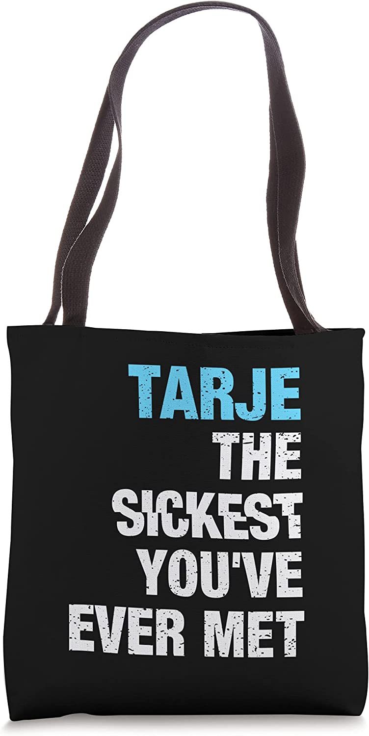 Tarje The Sickest You've Ever Met Personalized Name Tote Bag