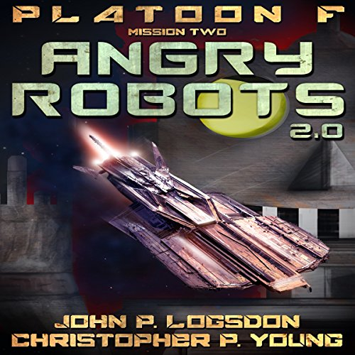 Angry Robots: 2.0     Platoon F, Book 2              By:                                                                                                                                 John P. Logsdon,                                                                                        Christopher P. Young                               Narrated by:                                                                                                                                 John P Logsdon                      Length: 2 hrs and 51 mins     Not rated yet     Overall 0.0