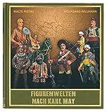 Figurenwelten nach Karl May: Spiel- und Sammelfiguren aus Zinn, Masse und Kunststoff