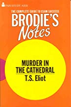 """Brodie's Notes on T.S.Eliot's """"Murder in the Cathedral"""""""