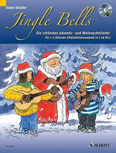 Jingle Bells: Die schönsten Advents- und Weihnachtslieder für 1-3 Gitarren und/oder Melodieinstrumente in C. 1-3 Gitarren (Melodieinstrumente in C ad ... Ausgabe mit CD. (Kreidler Gitarrenschule)