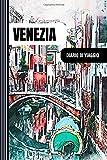 Venezia Diario di Viaggio: Journal di Bordo Guidato da Scrivere / Compilare - 52 Citazioni di Viaggiato Famose, Agenda Giornaliera con Pianificazione ... di Viaggio per Viaggiatori in Vacanza